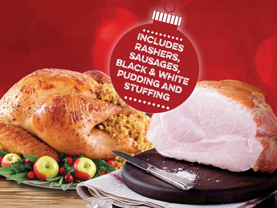 Full turkey & full ham, with 1lb rashers, 1lb sausages, black & white pudding and stuffing