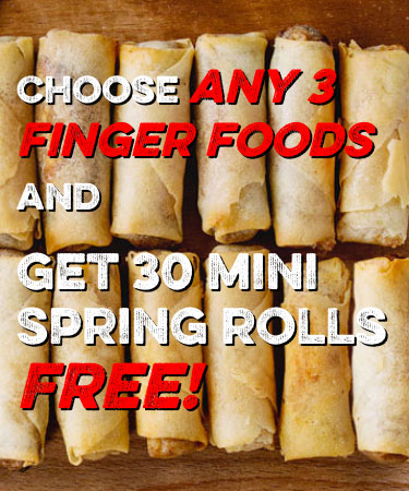 Choose any 3 finger foods and get 30 mini spring rolls free