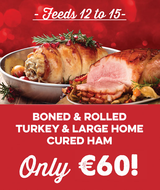 boned and rolled turkey and large home cured ham only 60 euro
