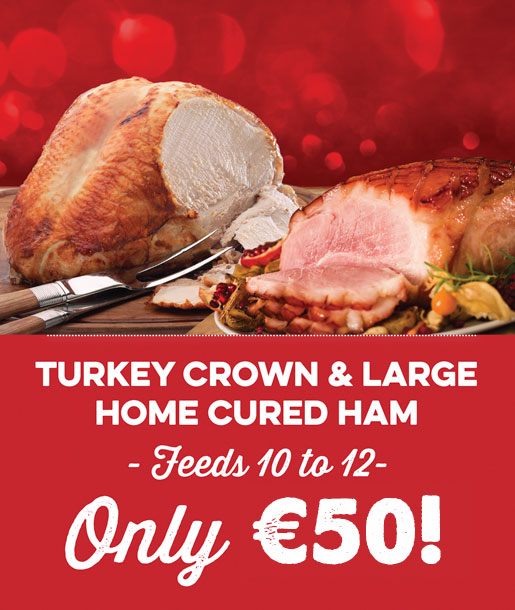 turkey crown and large home cured ham only 50 euro