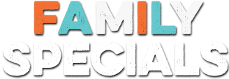 Family Specials